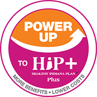 Power Up to HIP Plus. A Healthy Indiana Plan. More Benefits. Lower Costs.